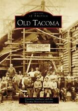 Old Tacoma Images of America