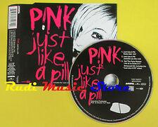 CD Singolo PINK Just like a pill 2002 eu ARISTA 74321962072 no lp mc dvd (S12)