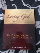 LOVING GOD: THE PRIMARY PRINCIPL