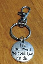 "New Pendant Keychain ""He Believed He Could"" Clip Ring Inspirational"