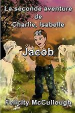 Aventures Magiques de Charlie et Isabelle: La Seconde Aventure de Charlie,...