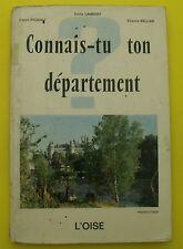 L'OISE - Connais tu ton département ? 1970 - Lambert, Rigault, Bellan