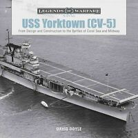 USS Yorktown (CV-5) : From Design and Construction to the Battles of Coral Se...