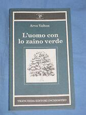 L' UOMO CON LO ZAINO VERDE - Arvo Valton - Tranchida Editori  (D5)
