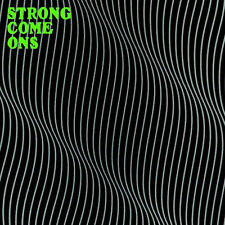 STRONG COME ONS S/T LP . oblivians chrome cranks reigning sound jon spencer