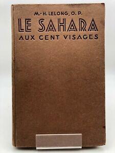 Le Sahara au cent visages - M.-H. Lelong, O. P.