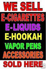 Poster We Sell E - Cigarettes Liquids Hookah vapor pen 24x36 advertising poster