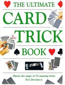 THE ULTIMATE CARD TRICK BOOK By Eve Devereux