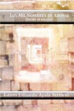 Los Mil Nombres de Adonai by Lauro Ayala Serrano (2012, Paperback)