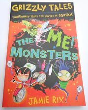 Jamie Rix Grizzly Tales The 'Me!' Monsters Cautionary Tales for Lovers of Squeam