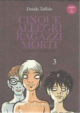 CINQUE ALLEGRI RAGAZZI MORTI vol. 3 + CD di Davide Toffolo, Coconino SCONTO 50%
