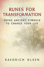 Runes for Transformation: Using Ancient Symbols to Change Your Life by Kaedrich…