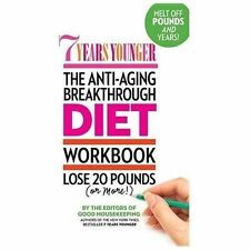 7 Years Younger The Anti-Aging Breakthrough Diet Workbook - New - Editors of Goo