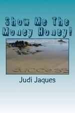 Passive Income for All Generations: Show Me the Money Honey! : This Book Is a...