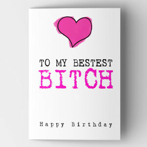 Funny Rude Cheeky Humorous Birthday Card for Sister Best Friend Girlfriend
