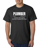 PLUMBER Definition T-Shirt - Repairs what your husband has fixed - FUNNY TEE!