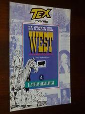 TEX Presenta : La Storia del West  N° 4  Ed. HOBBY & WORK - EDICOLA !!