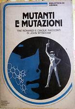 Mutanti e Mutazioni di John Wyndham - Arnoldo Mondadori - Biblioteca di Urania