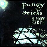 PUNGY STICKS - Shadow earth - CD Album