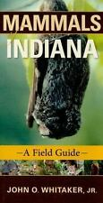 Mammals of Indiana: A Field Guide Indiana Natural Science