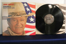 John Wayne, America Why I Love Her, RCA Records AFL1-3484, 1973, Spoken Word