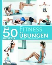 50 Besten Fitness Übungen: Für einen gut geformten ...   Buch   Zustand sehr gut