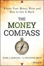 The Money Compass: Where Your Money Went and How to Get It Back