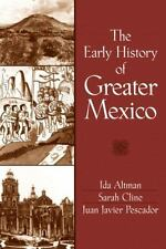 The Early History of Greater Mexico by Altman, Ida, Cline, Sarah, Pescador, Jua