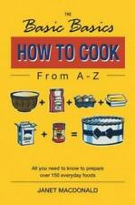 The Basic Basics How to Cook from A-Z by Macdonald, Janet W. | Paperback Book |
