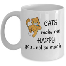 Cats make me happy you not so much - funny crazy Cat lady lover meow mug gift