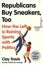 Republicans Buy Sneakers Too: How the Left Is Ruining Sports with Politics #2948