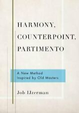 Harmony, Counterpoint, Partimento A New Method Inspired by Old ... 9780190695019