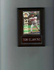 TOM GLAVINE PLAQUE BASEBALL ATLANTA BRAVES MLB   C