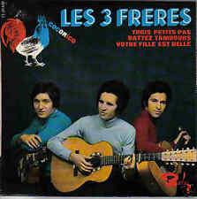 LES 3 FRERES-TROIS PETITS PAS + BATTEZ TAMBOURS +
