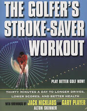 The Golfers Stroke - Saver Workout New Book Golf Swing Technique