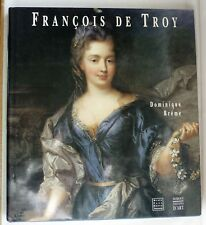 """TRES BEAU LIVRE """" FRANCOIS DE TROY"""" PAR DOMINIQUE BREME / SOMOGY"""