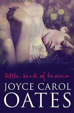 Little Bird of Heaven by Joyce Carol Oates (Paperback, 2010)