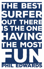 Phil Edwards Surf Quote Poster