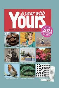 A Year With Yours 2021: from your favourite magazine - with 2021 week-to-view...