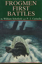 FROGMEN: FIRST BATTLES by W. Schofield and P.J. Carisella 1987 HC 1Ed SIGNED WW2