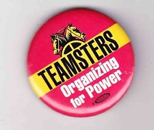 """TEAMSTERS ORGANIZING FOR POWER---------------1 3/4"""" PINBACK"""