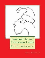 Lakeland Terrier Christmas Cards : Do It Yourself by Gail Forsyth (2015,.