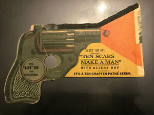 "Ten Scars Make A Man 1924 Pathe silent serial 6x8"" Gun advertisement Allene Ray"