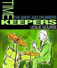 Art of Jazz: Timekeepers : The Great Jazz Drummers by Leslie Gourse (1999,...