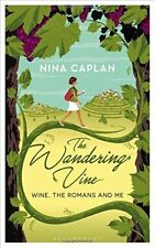 The Wandering Vine: How Wine Made Modern Europe-Nina Caplan