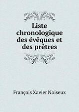Liste Chronologique Des Eveques Et Des Pretres, Noiseux, Xavier 9785518928213,,