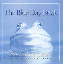 The Blue Day Book: A Lesson in Cheering Yourself up by Bradley Trevor Greive (Pa