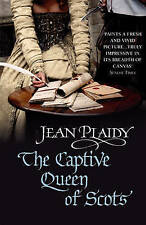 The Captive Queen of Scots: (Mary Stuart) by Jean Plaidy (Paperback, 2007)