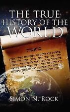 The True History of the World by Rock, Simon N.