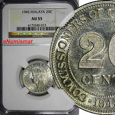 Malaya King George VI Silver 1945 20 Cents NGC AU55 BETTER DATE KM# 5a